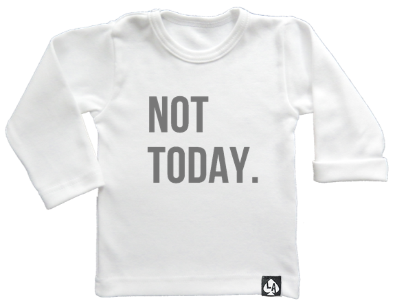 baby tshirt wit not today